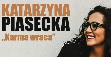 K. Piasecka - Karma wraca